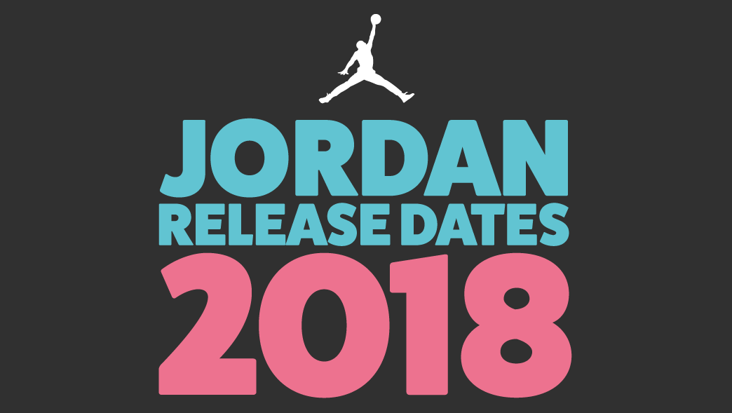 Air Jordan Release dates for 2018