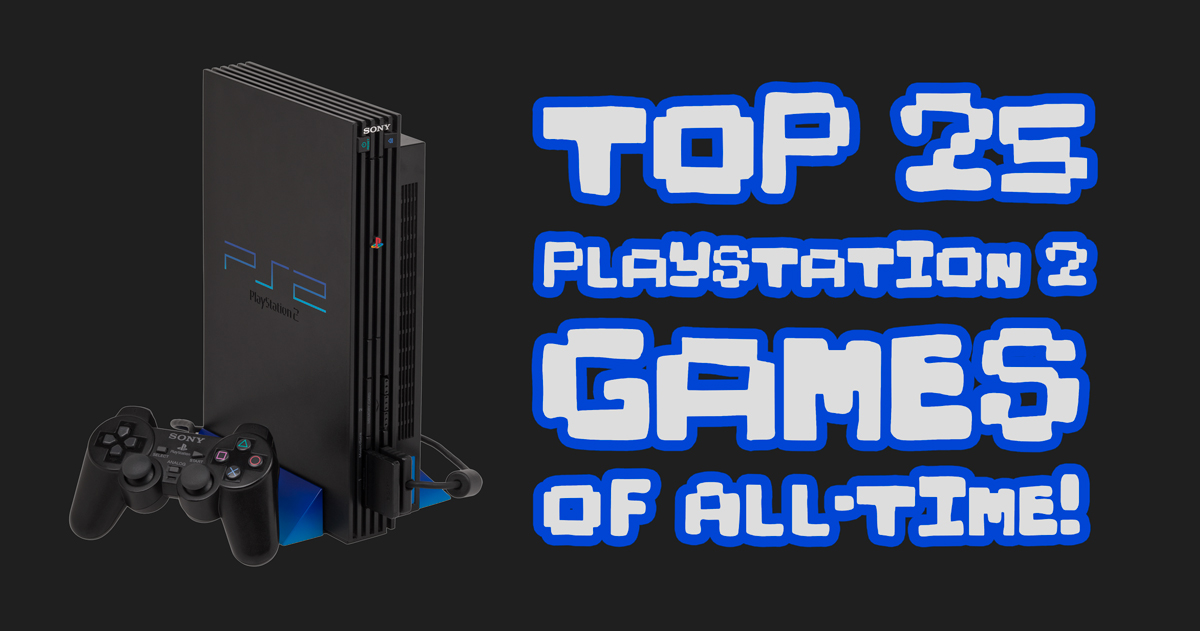 Ranked // The Top 25 PlayStation 2 Games of All-Time!